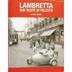Lambretta Due Ruote Di Felicita book - by Vittorio Tessera (hardcover)