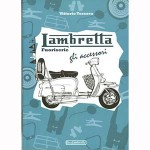 Lambretta Accessories book - by Vittorio Tessera