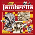 Innocenti Lambretta - Restoration Guide book by Vittorio Tessera